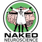 Naked Neuroscience - From the Naked Scientists