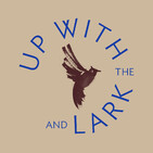Up With The Lark The Podcast