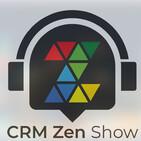 CRM ZEN SHOW Episode 72