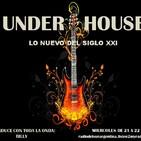 UNDER HOUSE - LO NUEVO DEL SIGLO XXI