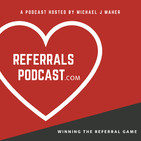 Networking Groups and Referral Partners - Episode 28