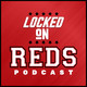 Locked On Reds - 9/18/19 Reds 2019 Minor League Year in Review - Part Three