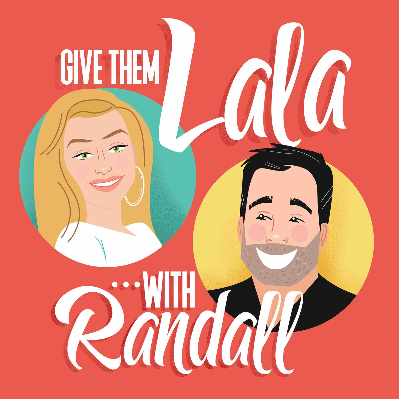 Introducing GIve Them Lala... with Randall