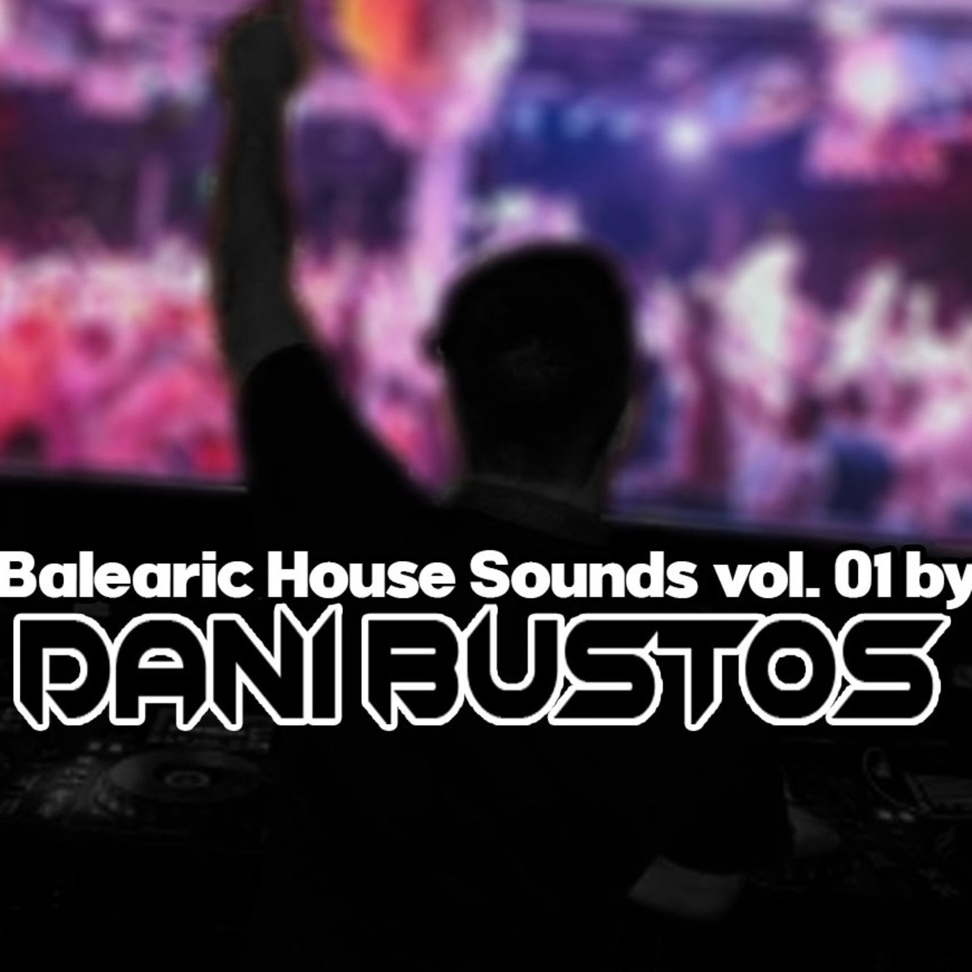 Balearic House Sounds by Dani Bustos vol. 01