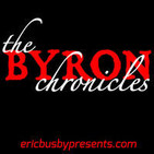 Eric Busby Presents » » The Byron Chronicles