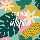 Trópico utópico - Cantores do rádio - 22/03/19