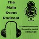 The Main Event Ep 36 - The One With Catsup