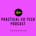 The Practical Ed Tech Podcast - Episode 34 Featuring Dr. La'Tonya Rease Miles