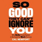 Cal Newport - So Good They Can't Ignore You