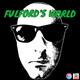 Fulfords World #40 - Why I Left LA