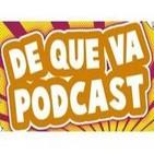 DeQueVa-43 Tu podcast sobre DeQueVa