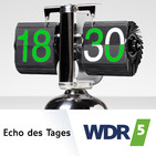 WDR 5 Echo des Tages Ganze Sendung (25.06.2019)