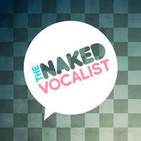 The Naked Vocalist | Advice and Lessons on Singing