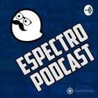 Espectro Podcast – Spider-Man: Sin casa / Gamescom 2019