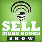 The Sell More Books Show: Book Marketing, Digital