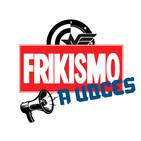 Frikismo A Voces