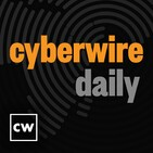 The CyberWire - Your cyber security news connectio