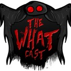The What Cast #319 - Bigfoots Back!: Bob Gymlan YouTube Channel