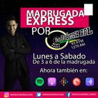 Jueves 7 de Noviembre 19, Madrugada Express