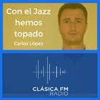 Con el Jazz hemos topado - Clásica FM Radio
