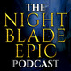 NBE036 The Nightblade Epic Podcast, Season 2 Episode 9