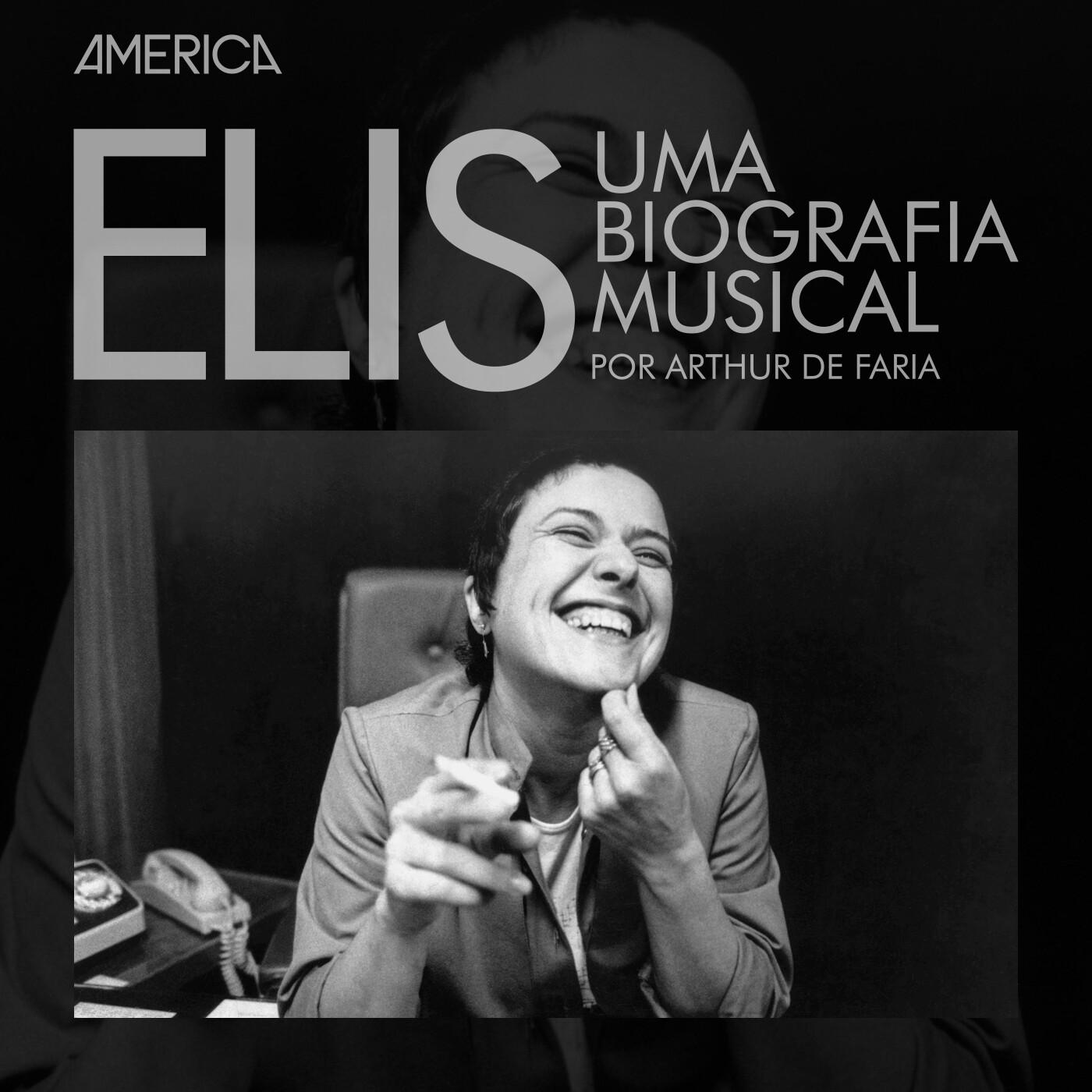 Elis Uma Biografia Musical #16 – Chegou o fim da viagem