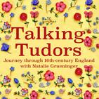 Episode 33 - Talking Tudors with Emma Levitt