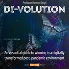 04   Di-Volution is the alchemy of the digital war   Herman Singh (Future Advisory   CEO)
