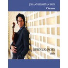 Johann Sebastian Bach Partita #2 Chaconne Ruben Camacho Violin