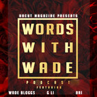 "WordsWithWade Podcast Episode #106 | ""Closer To Our Dreams""."
