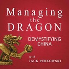 Welcome to the Managing The Dragon: Demystifying China Podcast