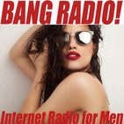 BANG RADIO – Meet Women / Have Better Sex