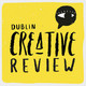 Dublin Creative Review Episode 21