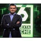 Entrevistas La Sexta Noche