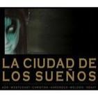 Podcast La Ciudad de los Sueños - City Of Dreams