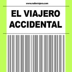 EL VIAJERO ACCIDENTAL