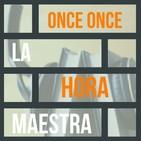 Once Once La Hora Maestra
