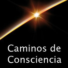 Podcast Caminos de Consciencia