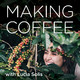 Making Coffee: Ep 2—What's In A Name