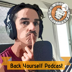 What is the Back Yourself Podcast?