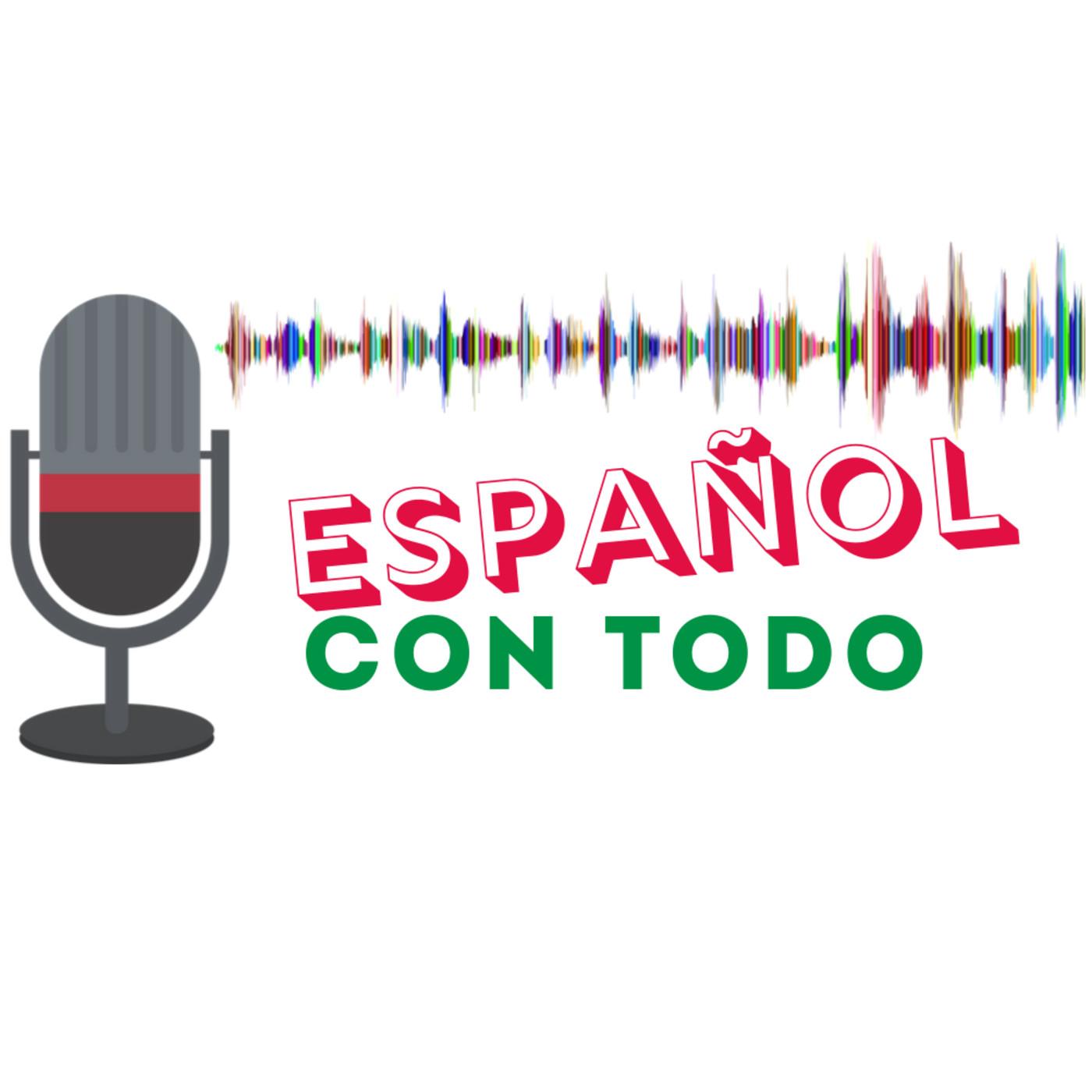 Español Con Todo | Podcast con transcripción