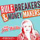 The Rule Breakers & Money Makers Podcast
