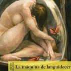 Ángel Olgoso - La máquina de languidecer