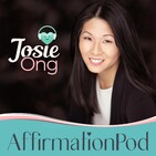 Affirmation Pod with Josie Ong - Affirmations, Med