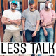 Less Talk - Ep. 5 - 1st Date Sex/ Booty Call Etiquette