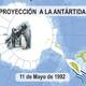 Proyección a la Antártida - sábado 20 octubre 2018