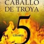 "J.J. BENÍTEZ: CABALLO DE TROYA 5 - ""CESAREA"""