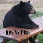 Kev vs Pisa