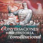 Podcast Conversaciones Historia Constitucional