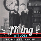JK'ing Wit Joey Podcast Show Episode 14